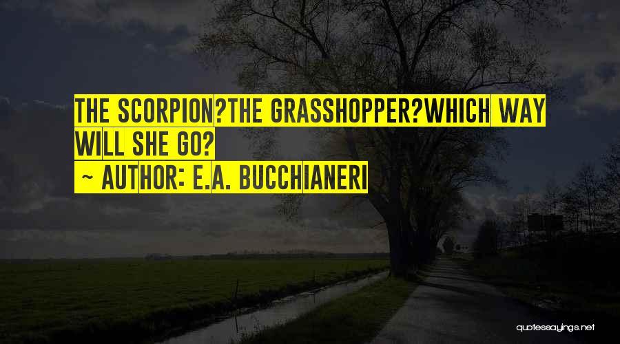 Scorpion Quotes By E.A. Bucchianeri
