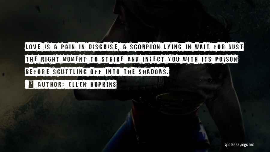 Scorpion Quotes By Ellen Hopkins