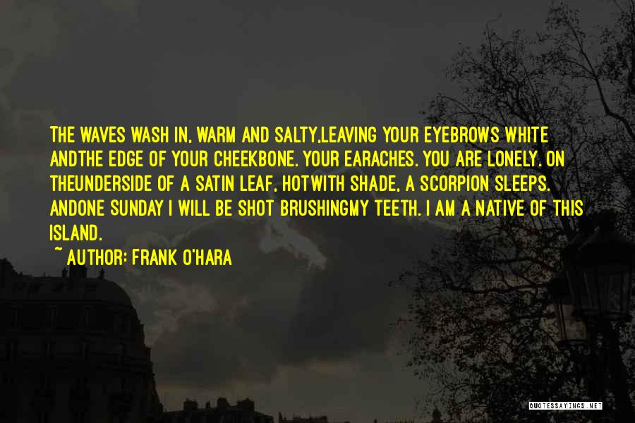 Scorpion Quotes By Frank O'Hara