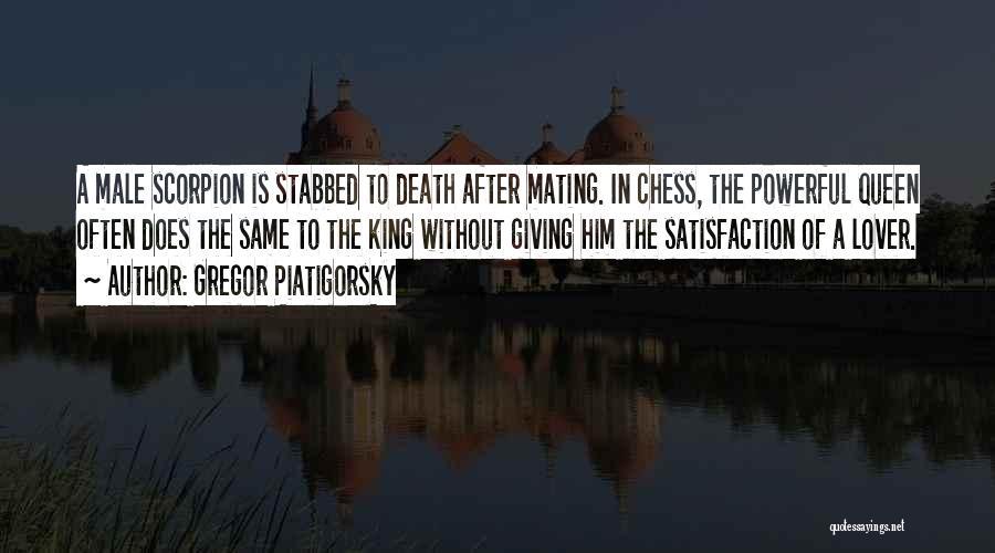 Scorpion Quotes By Gregor Piatigorsky