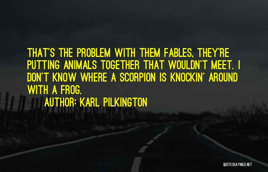 Scorpion Quotes By Karl Pilkington