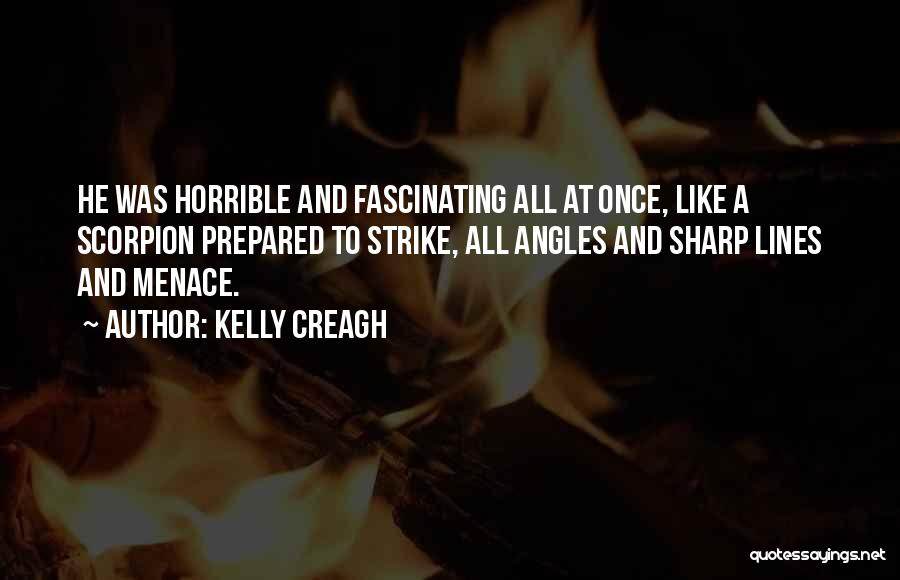 Scorpion Quotes By Kelly Creagh