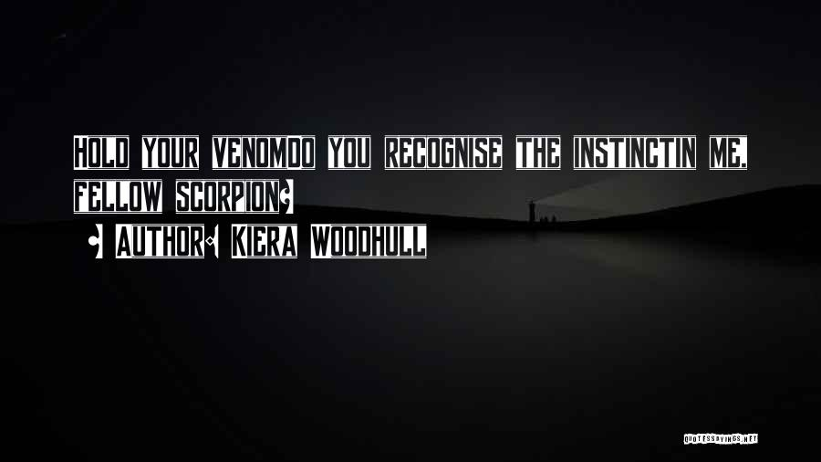 Scorpion Quotes By Kiera Woodhull