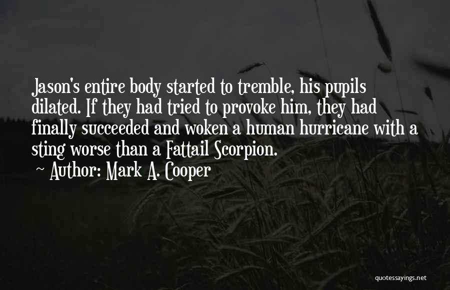 Scorpion Quotes By Mark A. Cooper