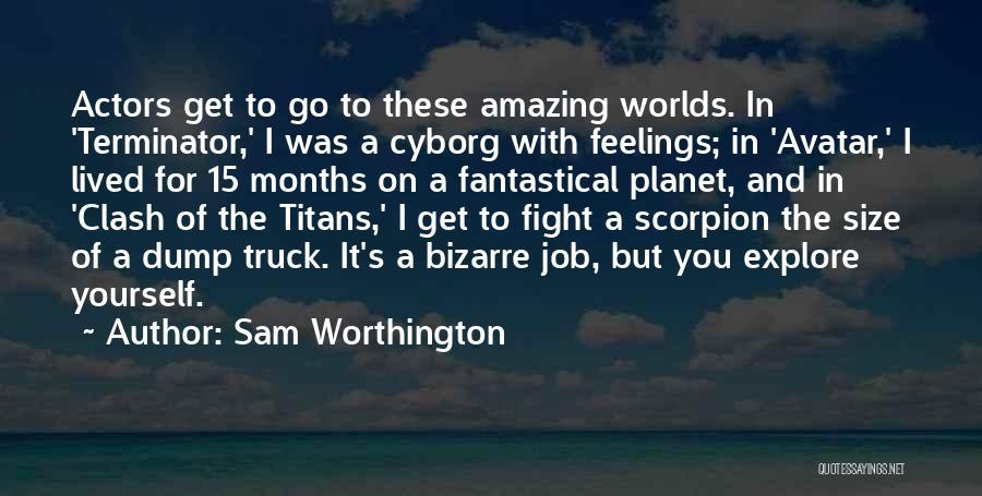 Scorpion Quotes By Sam Worthington