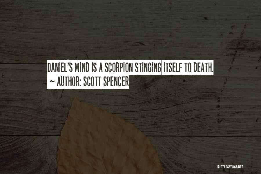 Scorpion Quotes By Scott Spencer