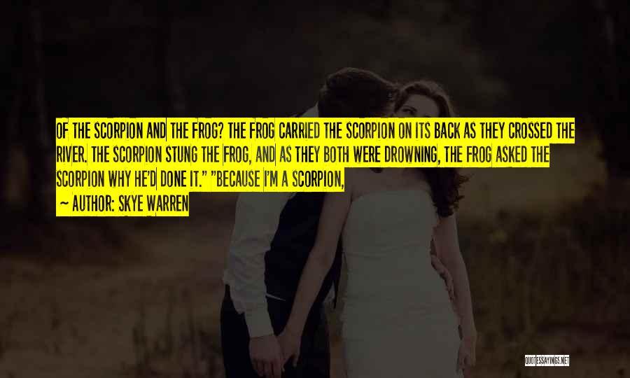 Scorpion Quotes By Skye Warren