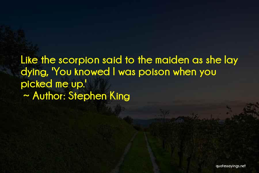 Scorpion Quotes By Stephen King