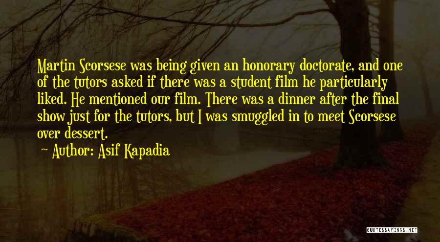 Scorsese Quotes By Asif Kapadia