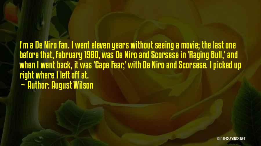 Scorsese Quotes By August Wilson