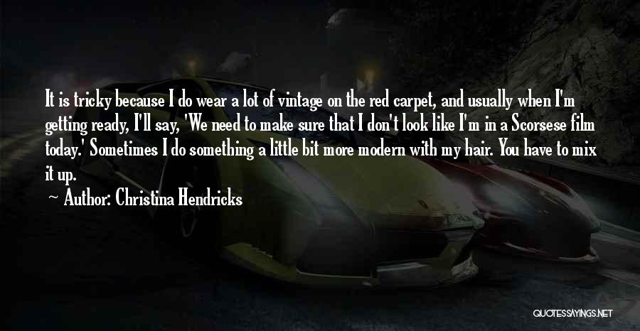 Scorsese Quotes By Christina Hendricks