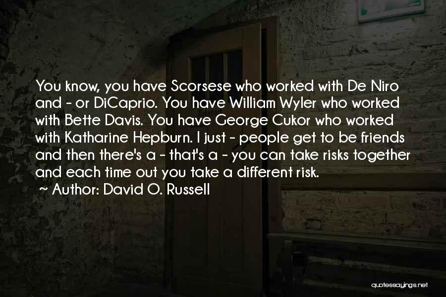 Scorsese Quotes By David O. Russell