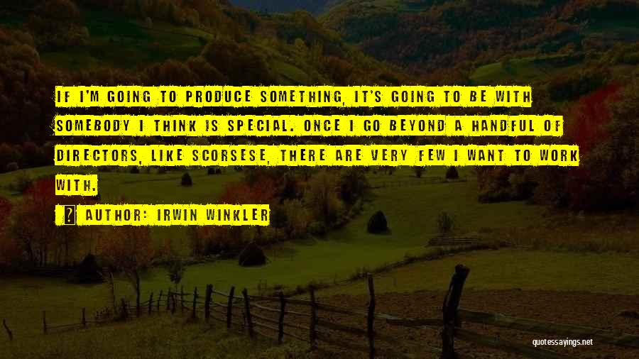 Scorsese Quotes By Irwin Winkler