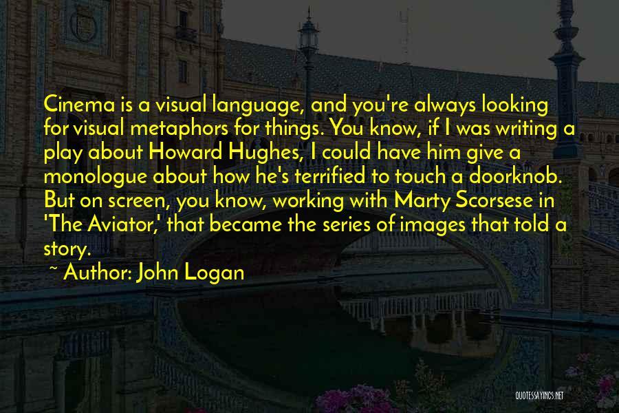 Scorsese Quotes By John Logan
