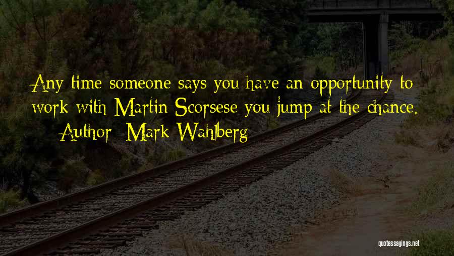 Scorsese Quotes By Mark Wahlberg