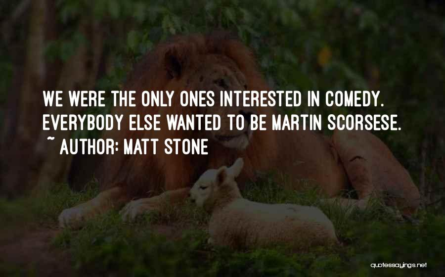 Scorsese Quotes By Matt Stone
