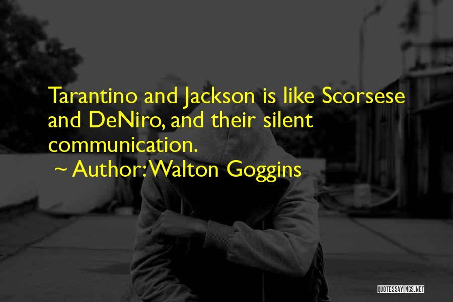 Scorsese Quotes By Walton Goggins