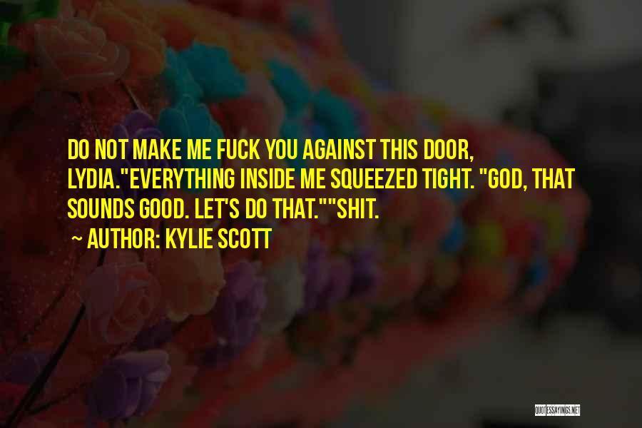 Scott And Lydia Quotes By Kylie Scott