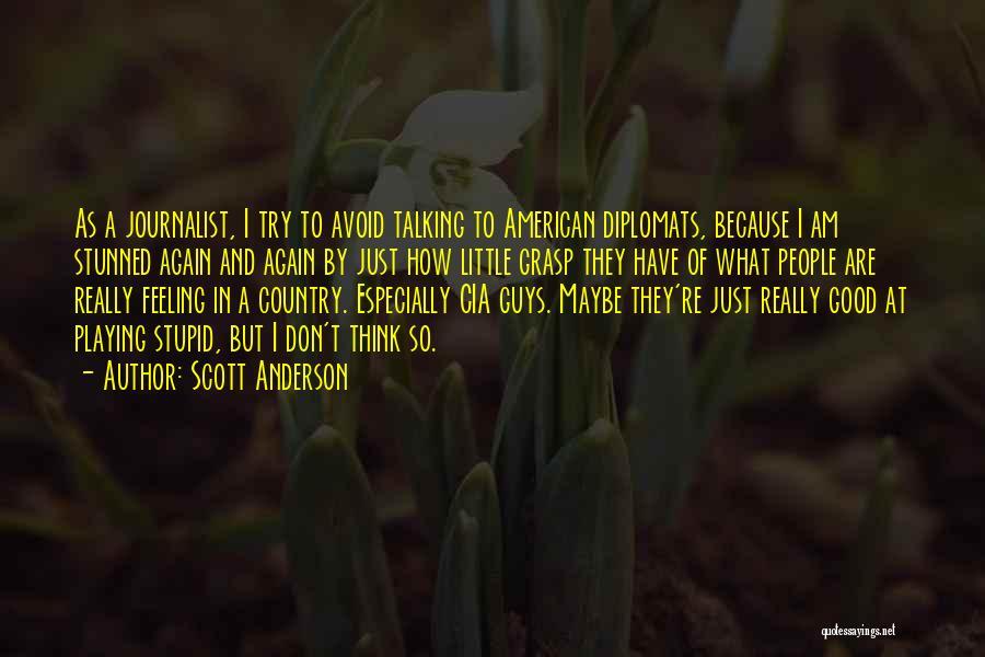 Scott Anderson Quotes 1667999
