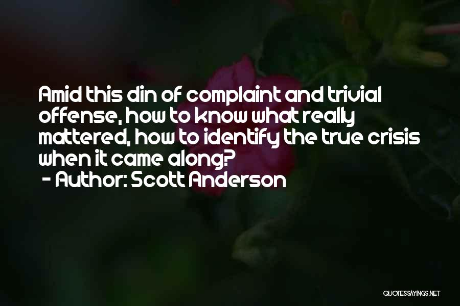 Scott Anderson Quotes 1743470