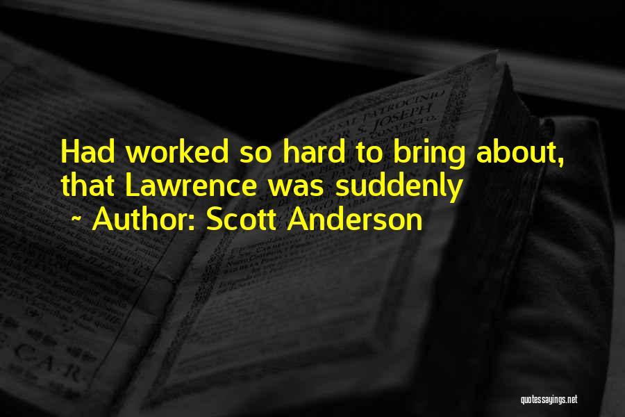Scott Anderson Quotes 2153219