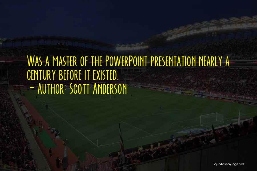 Scott Anderson Quotes 526529