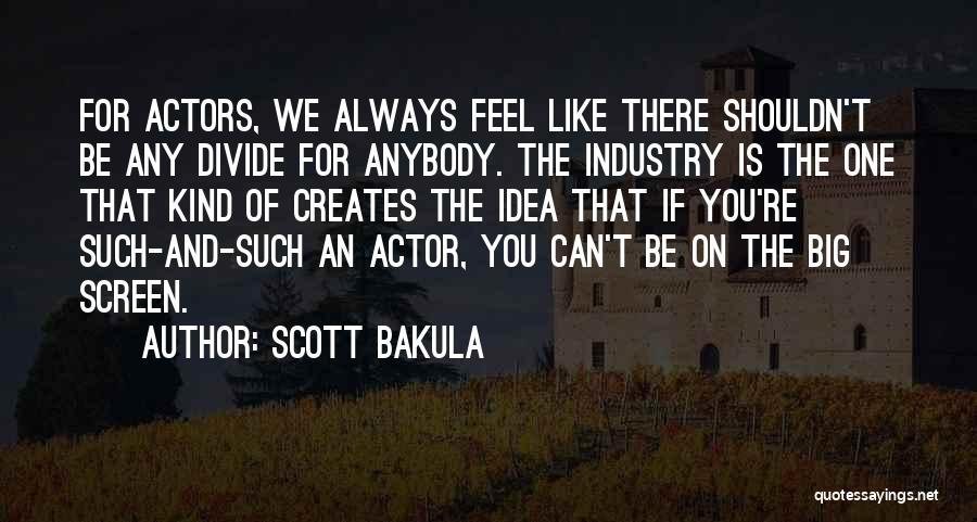 Scott Bakula Quotes 1244186