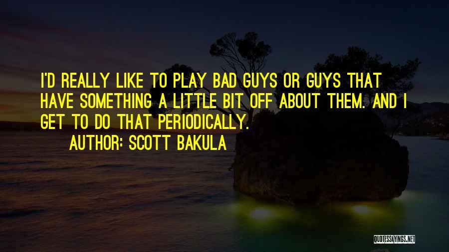 Scott Bakula Quotes 1380615