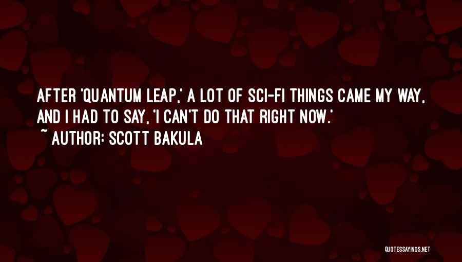 Scott Bakula Quotes 529248
