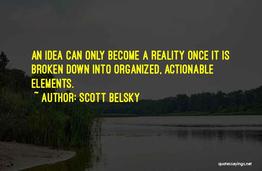 Scott Belsky Quotes 1046676