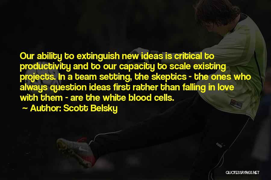 Scott Belsky Quotes 1261988