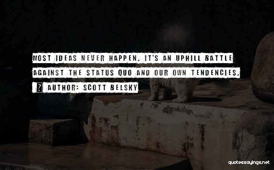 Scott Belsky Quotes 1571211