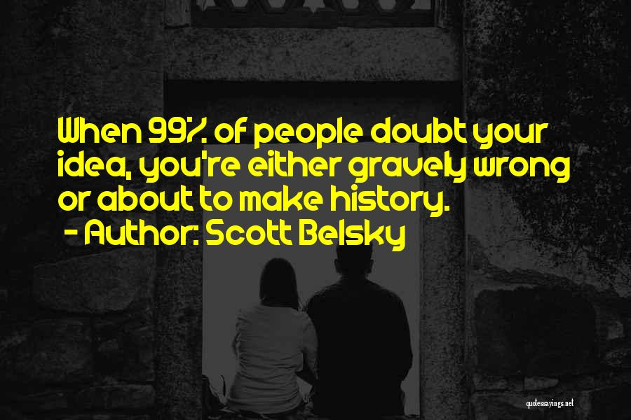 Scott Belsky Quotes 1634192