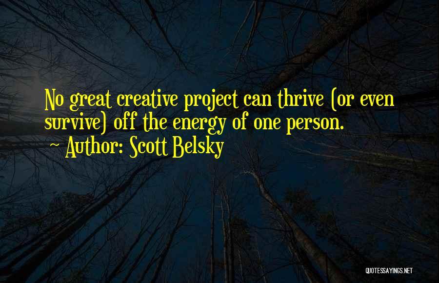 Scott Belsky Quotes 1970004