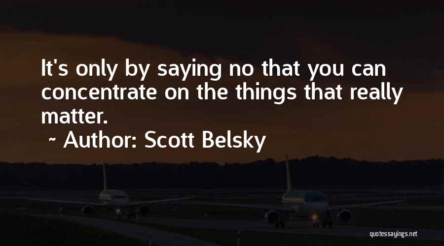 Scott Belsky Quotes 2027377