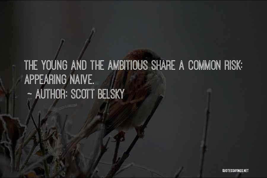 Scott Belsky Quotes 228303