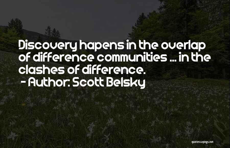 Scott Belsky Quotes 266871
