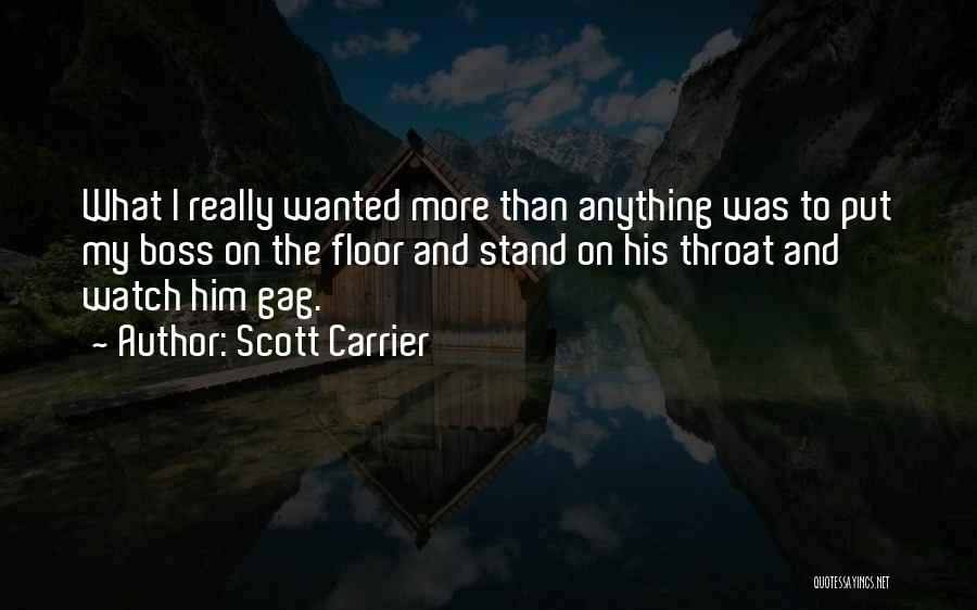 Scott Carrier Quotes 374100