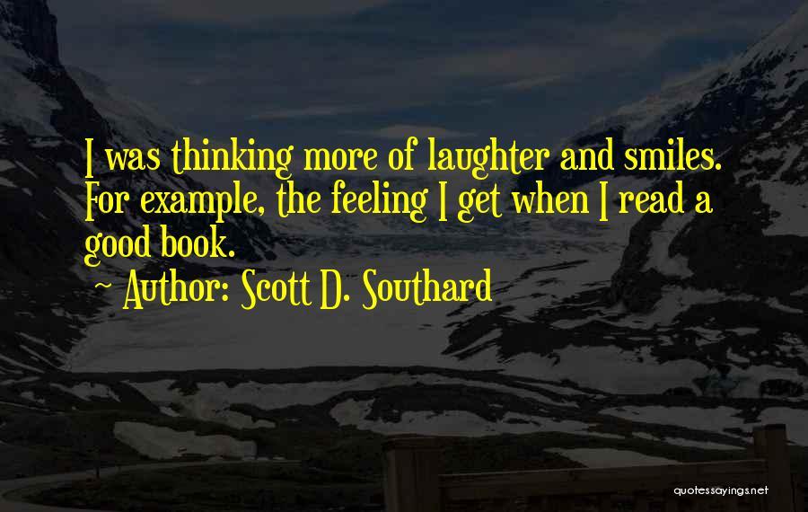 Scott D. Southard Quotes 2074718