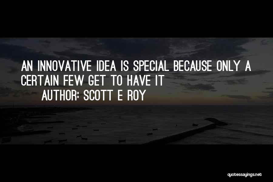 Scott E Roy Quotes 1348150