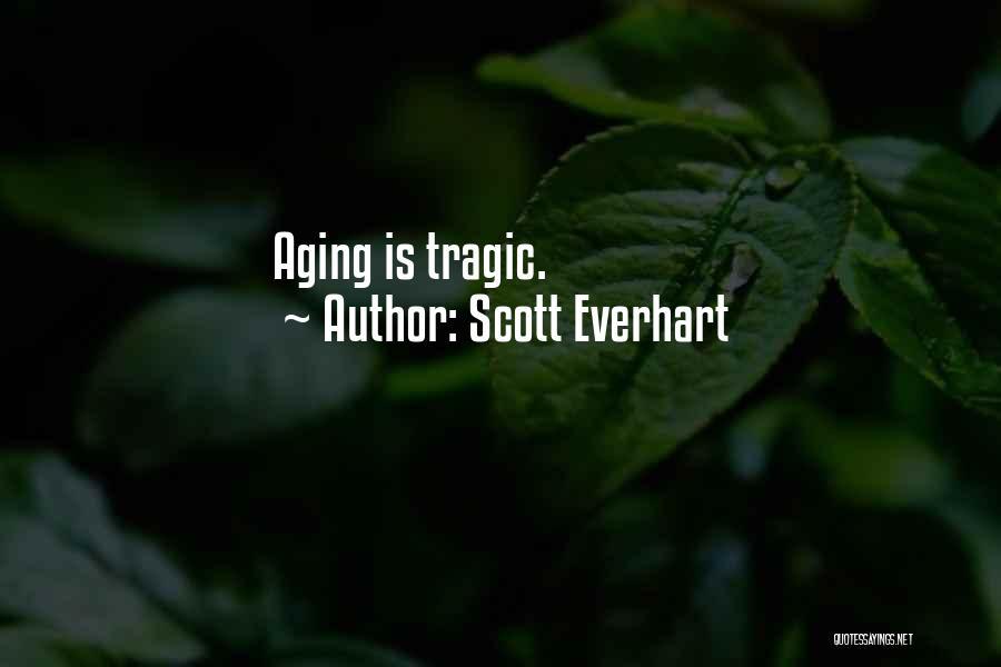 Scott Everhart Quotes 1587808