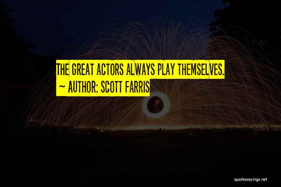 Scott Farris Quotes 695084