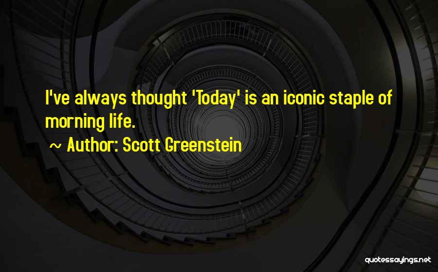 Scott Greenstein Quotes 1189588