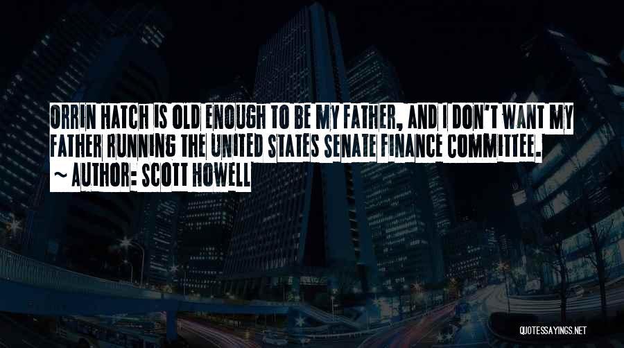 Scott Howell Quotes 186521
