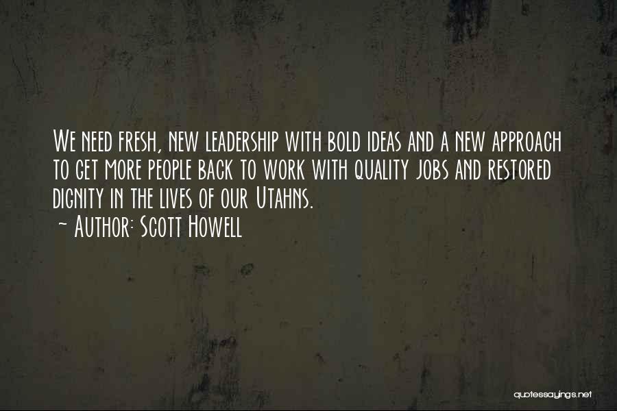 Scott Howell Quotes 2257713