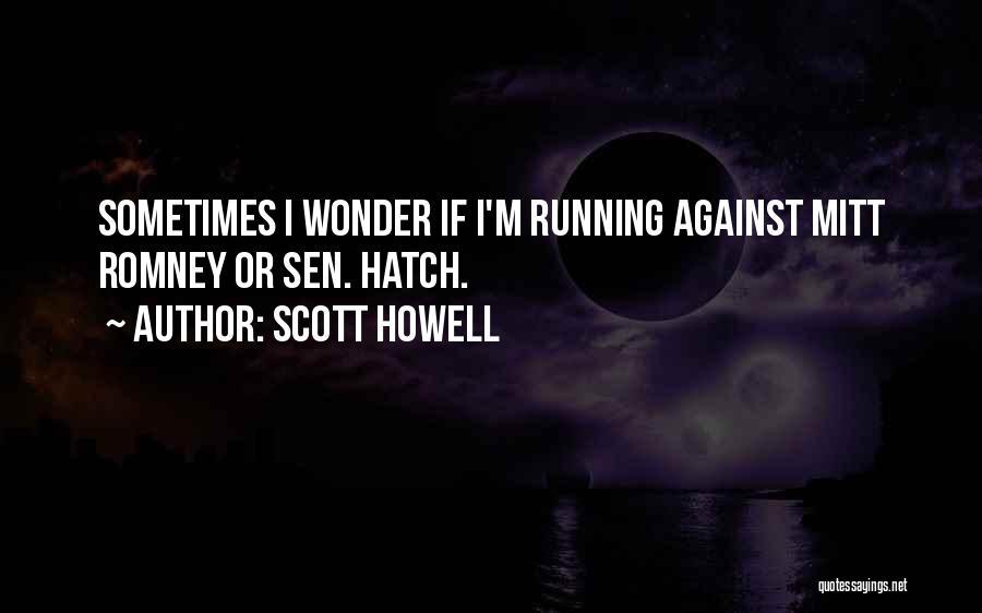 Scott Howell Quotes 262235