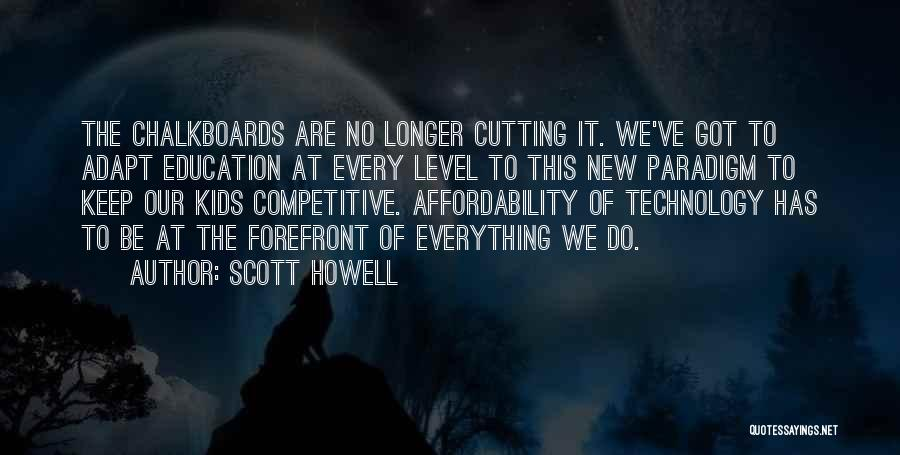 Scott Howell Quotes 729557