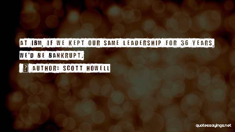 Scott Howell Quotes 913683