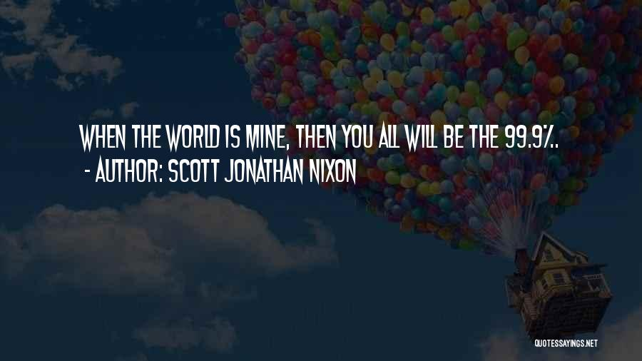 Scott Jonathan Nixon Quotes 1018605
