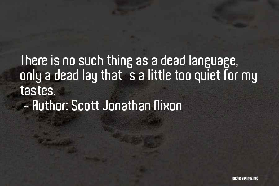 Scott Jonathan Nixon Quotes 2091165